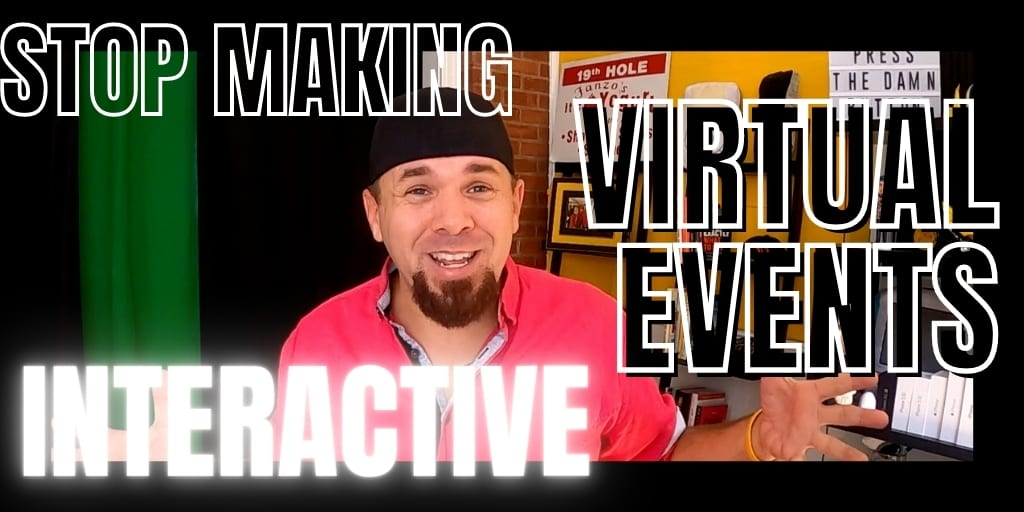 Virtual Events Will Suck if Interactive is the Goal