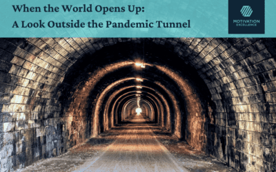 When the World Opens Up: A Look Outside the Pandemic Tunnel