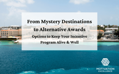From Mystery Destinations to Alternative Awards: Options to Keep Your Incentive Program Alive & Well