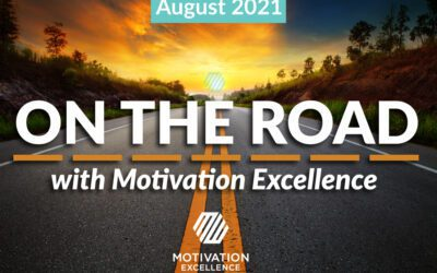 On the Road with Motivation Excellence: August 2021