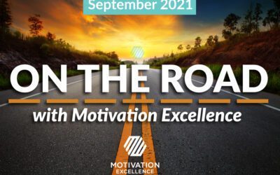 On the Road with Motivation Excellence: September 2021